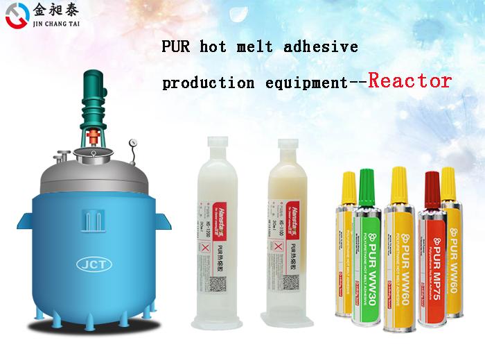 PUR hot melt adhesives reactor